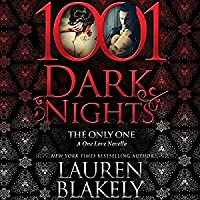 The Only One (One Love #2; 1001 Dark Nights #50)