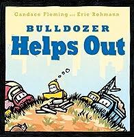 Bulldozer Helps Out (The Bulldozer Books)