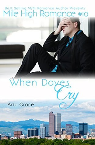 When Doves Cry (Mile High Romance #10)