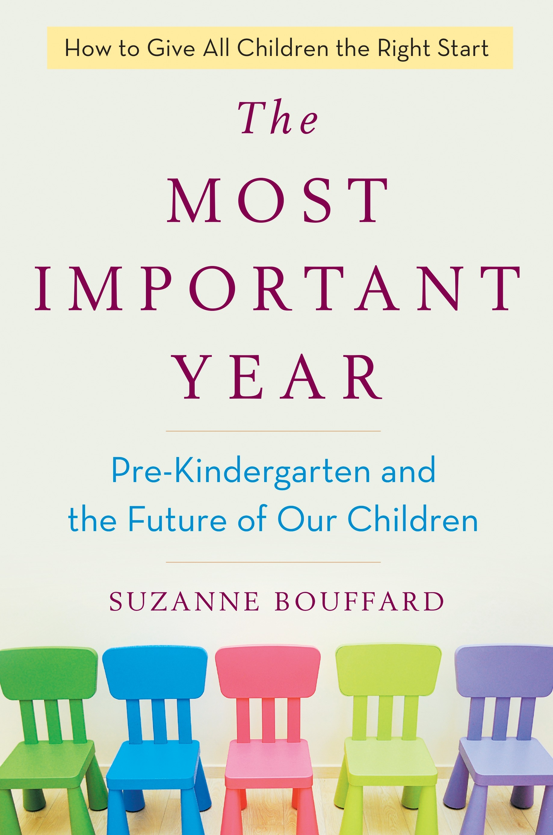 The Most Important Year Pre-Kindergarten and the Future of Our Children