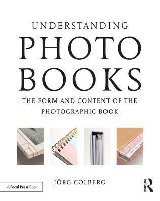 Understanding Photobooks The Form