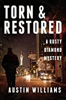 Torn & Restored: A Rusty Diamond Mystery (Rusty Diamond Novels Book 3)