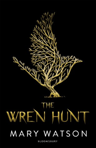 The Wren Hunt (The Wren Hunt, #1) by Mary Watson