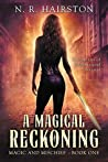 A Magical Reckoning (Magic and Mischief, #1)