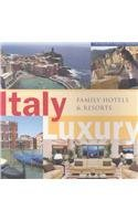 Italy Luxury Family Hotels & Resorts (Levinson's Family Guides)