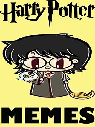 Harry Potter: Ultimate Harry Potter Meme Collection & Jokes Book 2017 - BONUS BOOKS: Pikachu Books, Miner Minecraft Memes, Cat Memes, Funny Jokes, Memes Free, Memes for Kids, Memes Xl, Dank Memes