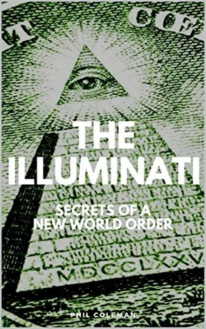 The Illuminati: Secrets of a New World Order