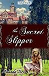 The Secret Slipper (Tales of Faith #2)