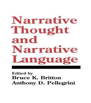 Narrative Thought and Narrative Language Bruce K. Britton, Anthony D. Pellegrini