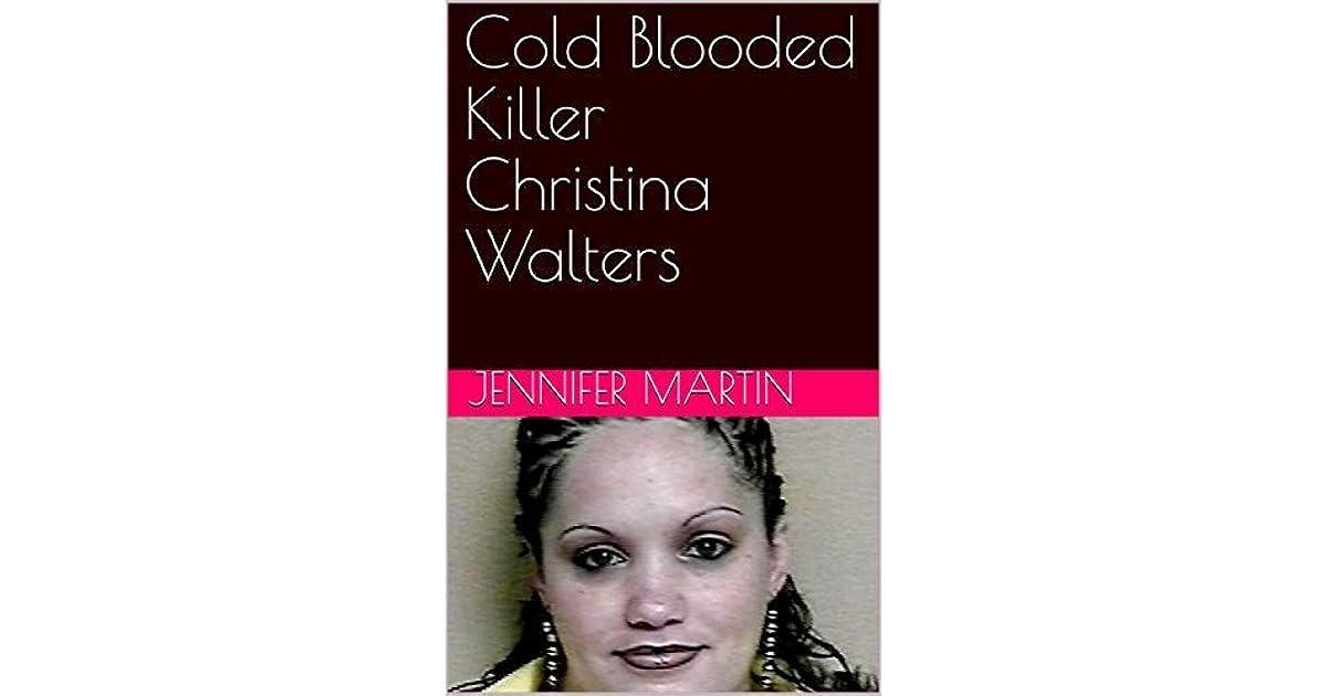 Cold Blooded Killer Christina Walters By Jennifer Martin