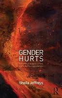 Gender Hurts: A Feminist Analysis of the Politics of Transgenderism