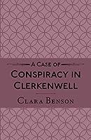 A Case of Conspiracy in Clerkenwell (A Freddy Pilkington-Soames Adventure #3)