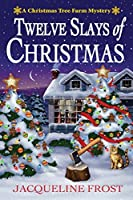 Twelve Slays of Christmas (Christmas Tree Farm Mystery, #1)