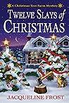 Book cover for Twelve Slays of Christmas (Christmas Tree Farm Mystery, #1)