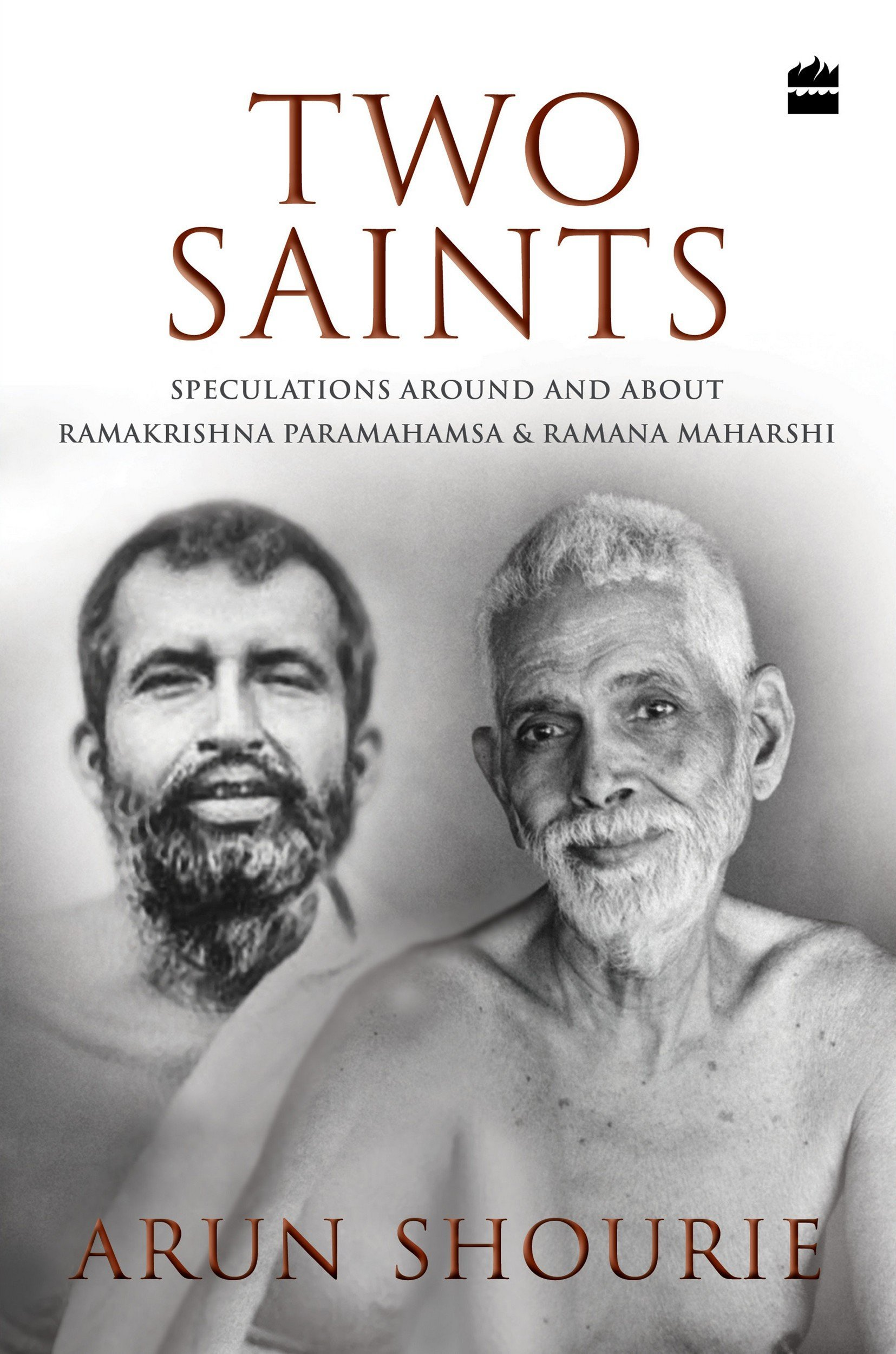 Two Saints Speculations Around and About Ramakrishna Paramahamsa and Ramana Maharishi