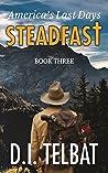 Steadfast 3: America's Last Days (The Steadfast Series 3)