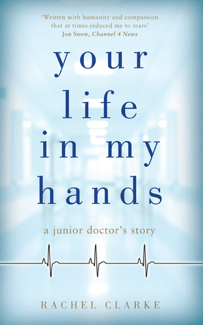 Your Life in My Hands: A Junior Doctor's Story
