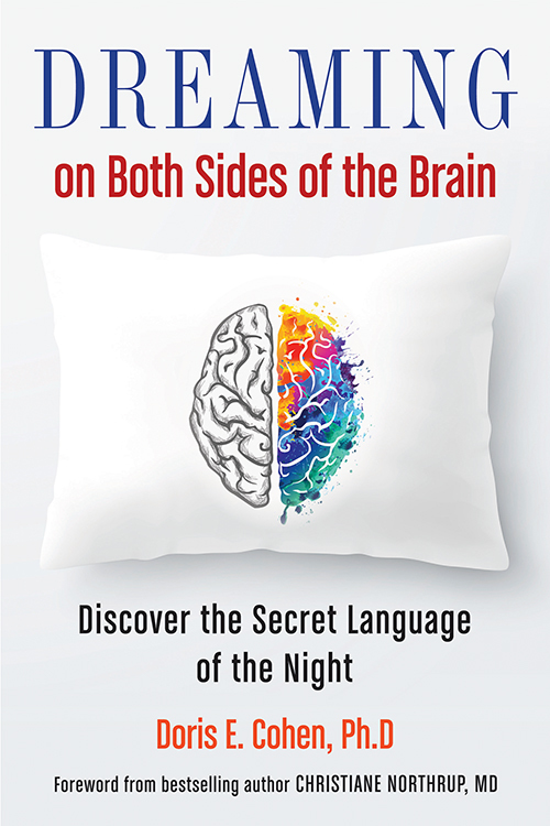 Dreaming on Both Sides of the Brain Discover the Secret Language of the Night