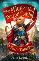 The Mice of the Round Table 1: A Tail of Camelot: 1. A Tail of Camelot