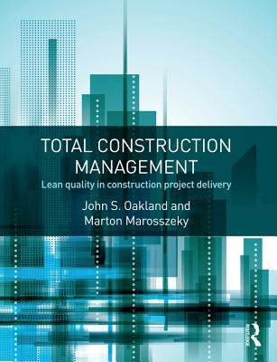 Total Construction Management: Lean Quality in Construction Project Delivery