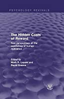 The Hidden Costs of Reward: New Perspectives on the Psychology of Human Motivation