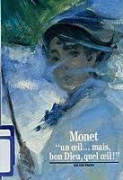 """Monet : """"Un oeil... mais, bon Dieu, quel oeil !"""""""