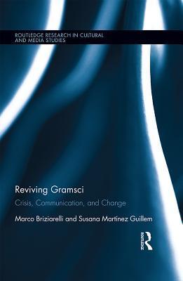 Reviving Gramsci: Crisis, Communication, and Change
