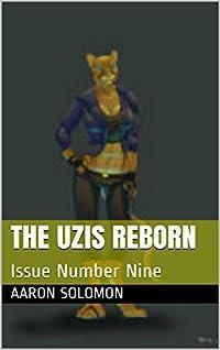 The Uzis Reborn: Issue Number Nine