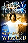 The Half-Assed Wizard (The Half-Assed Wizard #1)