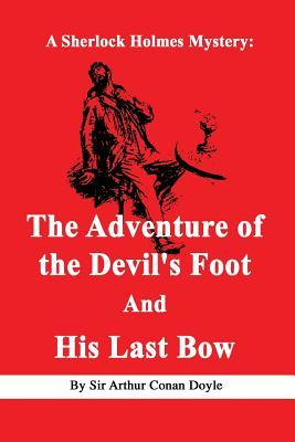 The Adventure of the Devil's Foot / His Last Bow
