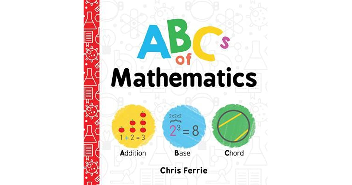ABCs of Mathematics by Chris Ferrie