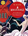 The Moulin Rouge Coloring & Activity Book: More than 30 coloring, dot-to-dot, and color-by-number projects inspired by the posters of the Moulin Rouge