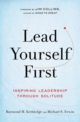 Lead Yourself First Inspiring Leadership Through Solitude