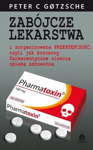 Zabójcze lekarstwa i zorganizowana przestępczość, czyli jak koncerny farmaceutyczne niszczą opiekę zdrowotną