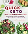 Quick Keto Meals in 30 Minutes or Less by Martina Šlajerová