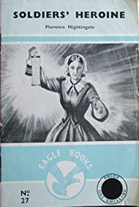 Soldier's Heroine: Florence Nightingale (Eagle Books, #27)