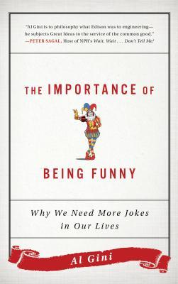 The Importance of Being Funny Why We Need More Jokes in Our Lives
