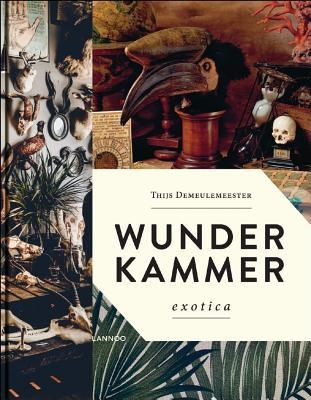 Wunderkammer - Exotica by Thijs Demeulemeester
