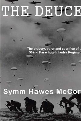 The Deuce: The bravery, valor and sacrifice of the 502nd Parachute Infantry Regiment