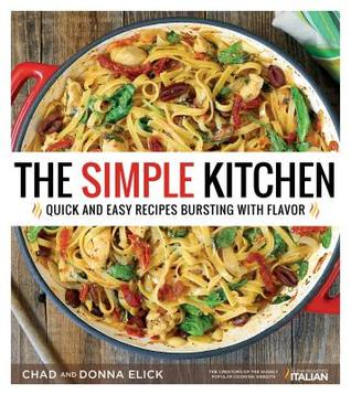 The Simple Kitchen: Easy Whole Food Recipes for the Entire Family