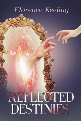 Reflected Destinies  by  Florence Keeling