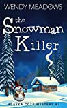 The Snowman Killer (Alaska Cozy Mystery #1)