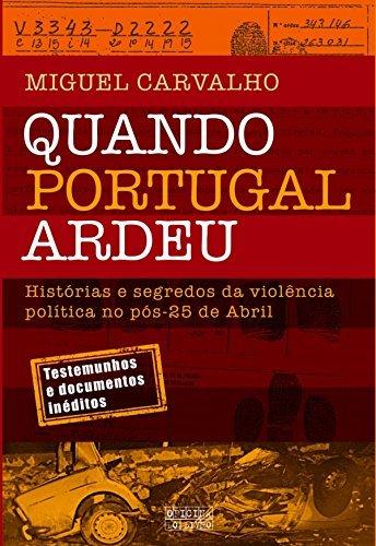 Quando Portugal Ardeu  by  Miguel Carvalho
