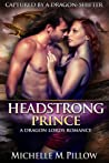 Headstrong Prince (Captured by a Dragon-Shifter #6)