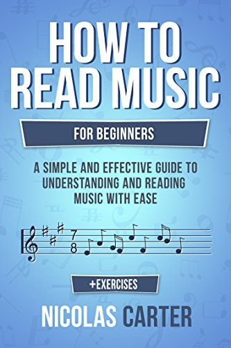 How To Read Music - For Beginners - A Simple and Effective Guide to Understanding and Reading Music with Ease