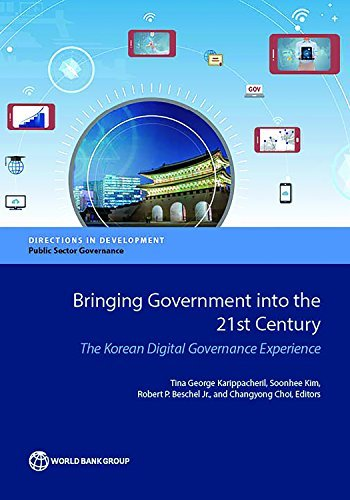 Bringing Government Into the 21st Century The Korean Digital Governance Experience