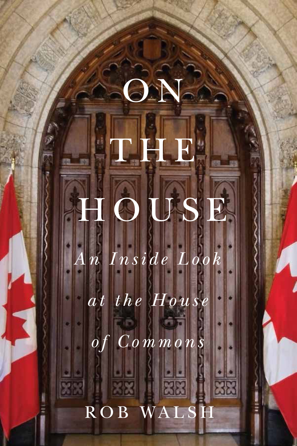 On the House An Inside Look at the House of Commons