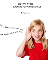 Being Still! Calming Your Inner Voice (Being Awesome! Book 3)