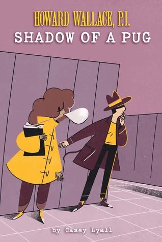 Shadow of a Pug (Howard Wallace, P.I., #2)