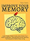Book cover for Improve Your Memory – Learn Faster, Retain more, and Unlock Your Brain's Potential – 17 Scientifically Proven Memory Techniques for Better Daily Living